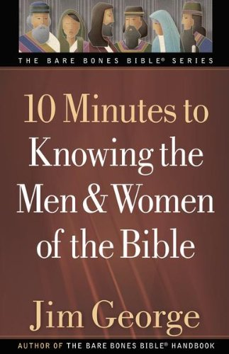 10 Minutes to Knowing the Men and Women of the Bible (The Bare Bones Bible Series) (English Edition)