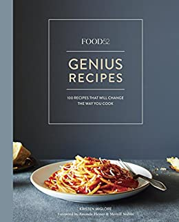 Food52 Genius Recipes: 100 Recipes That Will Change the Way You Cook [A Cookbook] (Food52 Works) (English Edition) par [Kristen Miglore, Amanda Hesser, Merrill Stubbs]