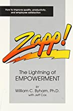 Zapp!: The Lightning of Empowerment: How to Improve Productivity, Quality, and Employee Satisfaction