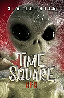 Time Square : UFO: Time Travel With a Twist by [S.W. Lothian]