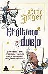 El último duelo: Una historia real de crimen, escándalo y juicio por combate en la Francia medieval