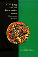 C.G. Jung and the Humanities: Toward a Hermeneutics of Culture