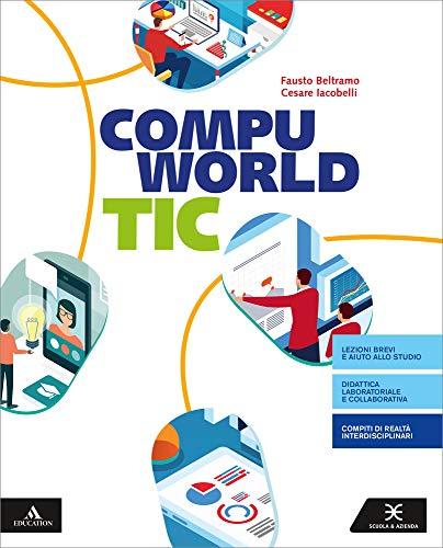 Compuworld tic. Per il primo biennio degli Ist. professionali. Con e-book. Con espansione online. Con DVD-ROM