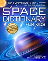 Space Dictionary for Kids Grades 3-6: The Everything Guide for Kids Who Love Space
