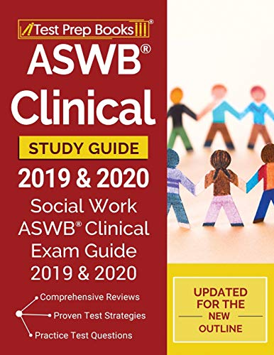 ASWB Clinical Study Guide 2019 & 2020: Social Work ASWB Clinical Exam Guide 2019 & 2020 [Updated for