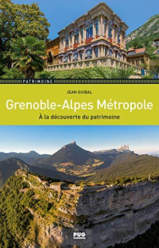 Grenoble-Alpes Métropole: A la découverte du patrimoine