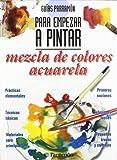 Guías Parramón para empezar a pintar mezcla de colores acuarela...