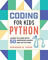 Coding for Kids Python: Learn to Code With 50 Awesome Games and Activities