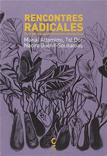 Rencontres radicales: pour des dialogues féministes décoloniaux