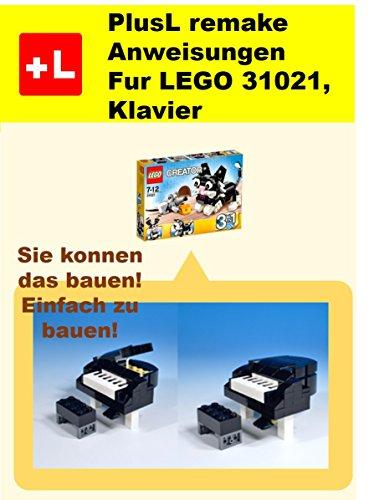 PlusL remake Anweisungen  Fur LEGO 31021, Klavier: Sie konnen die Klavier aus Ihren eigenen Steinen zu bauen!