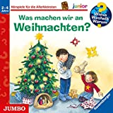 Was machen wir an Weihnachten?: Wieso? Weshalb? Warum? junior