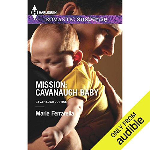 Mission: Cavanaugh Baby     Cavanaugh Justice, Book 25              By:                                                                                                                                 Marie Ferrarella                               Narrated by:                                                                                                                                 Ann Cavanaugh                      Length: 6 hrs and 48 mins     7 ratings     Overall 3.4