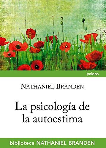 La psicología de la autoestima (Biblioteca Nathaniel Branden)