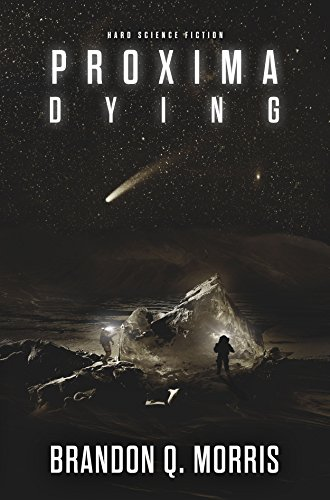 Proxima Dying: Hard Science Fiction (Proxima Trilogy Book 2)