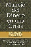 Manejo del Dinero en una Crisis: Cómo reconfigurar rápidamente sus finanzas ante una emergencia de efectivo