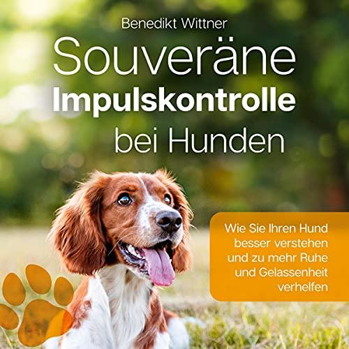 Souveräne Impulskontrolle bei Hunden Titelbild