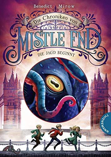Die Chroniken von Mistle End 2: Die Jagd beginnt:   Fantasy für Kinder ab 10, ein magisches Abenteuer in London und Schottland