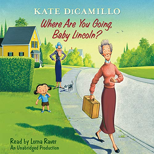 Where Are You Going, Baby Lincoln?     Tales from Deckawoo Drive, Volume Three              By:                                                                                                                                 Kate DiCamillo                               Narrated by:                                                                                                                                 Lorna Raver                      Length: 58 mins     10 ratings     Overall 4.5