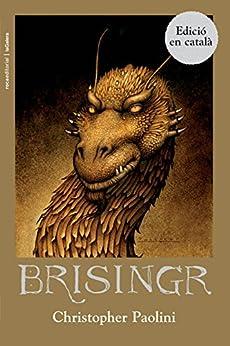 Brisingr (Juvenil) (Catalan Edition) van [Paolini Christopher, Jordi Vidal i Tubau, Pau Bombardó Oriol]