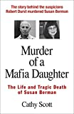 Image of Murder of a Mafia Daughter: The Story Behind Suspicions Robert Durst Murdered Susan Berman & Her Life and Tragic Death