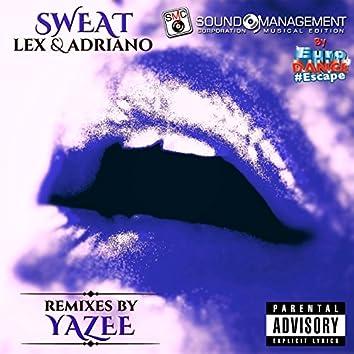 Sweat (Yazee's Back 4 More House Remix) [Euro Dance #Escape]