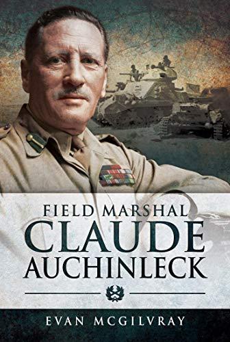Field Marshal Claude Auchinleck (English Edition)
