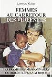 Femmes au carrefour des violences. Les premières missionnaires comboniennes en Afrique