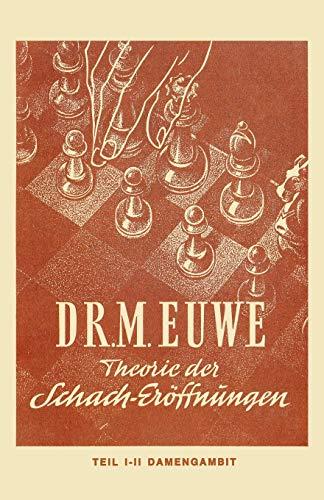 Theorie der Schach-Eroffnungen. Teil 1, Orthodoxes Damengambit mit Varianten (Theorie der Schach-Erffnungen)
