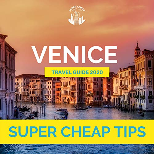 Super Cheap Venice - Travel Guide 2020  By  cover art