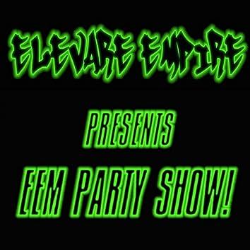 E.E.M. Party Show!