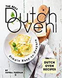 The Best Dutch Oven Cookbook: Simple Easy-to-Prepare Dutch Oven Recipes