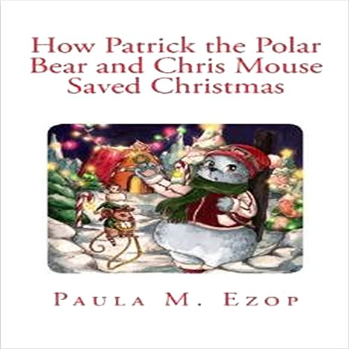 How Patrick the Polar Bear and Chris Mouse Saved Christmas cover art