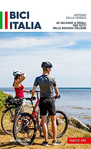 Bici Italia. 20 Vacanze a Peda