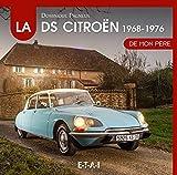La Citroën DS de mon père: 1968-1976