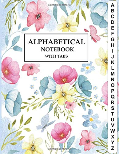 Alphabetical Notebook with Tabs: Large Lined-Journal Organizer with A-Z Tabs Printed, Alphabetic Notebook, Flower Floral Design