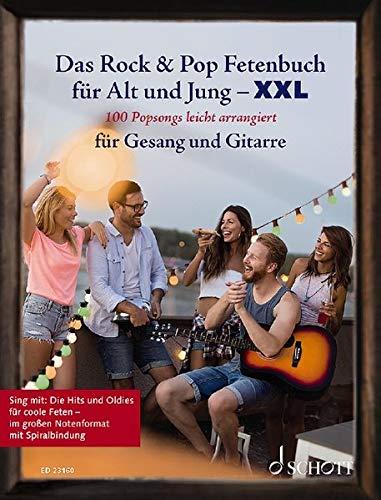 Das Rock & Pop Fetenbuch für Alt und Jung XXL: 100 Popsongs leicht arrangiert für Gesang und Gitarre - im großen Notenformat mit Spiralbindung. Gesang ... Liederbuch. (Liederbücher für Alt und Jung)