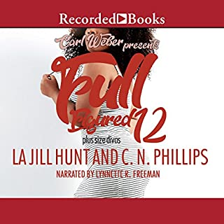Full Figured 12     Carl Weber Presents              By:                                                                                                                                 La Jill Hunt,                                                                                        C. N. Phillips                               Narrated by:                                                                                                                                 Lynette Freeman                      Length: 9 hrs and 26 mins     122 ratings     Overall 4.6