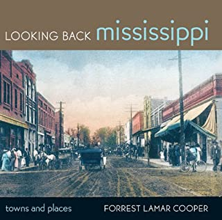 Looking Back Mississippi: Towns and Places