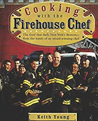 Image: Cooking with the Firehouse Chef: The food that fuels New York's Bravest from the hands of award winning chef Keith Young | Paperback: 219 pages | by Keith Young (Author), Kaley Young (Author), Christian Young (Author), Keira Young (Author), Jerry Ruotolo (Photographer), John Miskanic (Photographer), Mike Salica (Photographer). Publisher: Kaley Young (June 7, 2005)