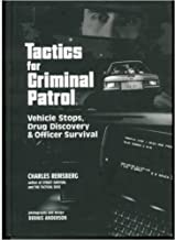 Tactics for Criminal Patrol: Vehicle Stops, Drug Discovery and Officer Survival