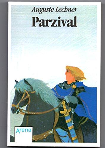 Parzival - Auf der Suche nach der Gralsburg (ab 12 Jahren) [ausgez. mit dem Österreichischen Staatspreis für Jugendliteratur]