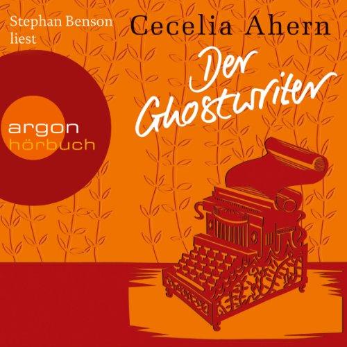 Der Ghostwriter     Novelle              Autor:                                                                                                                                 Cecelia Ahern                               Sprecher:                                                                                                                                 Stephan Benson                      Spieldauer: 3 Std. und 55 Min.     29 Bewertungen     Gesamt 3,4