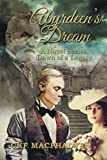 Abyrdeen'S Dream: A Novel Series, Dawn of a Legacy (English Edition)