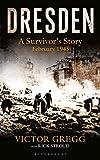 Dresden: A Survivor's Story, February 1945 - Victor Gregg