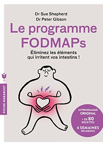 Le programme Fodmaps: Eliminez les éléments qui irritent vos intestins