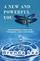 A New and Powerful You
