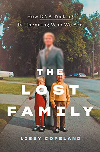 The Lost Family: How DNA Testing Is Upending Who We Are (English Edition)
