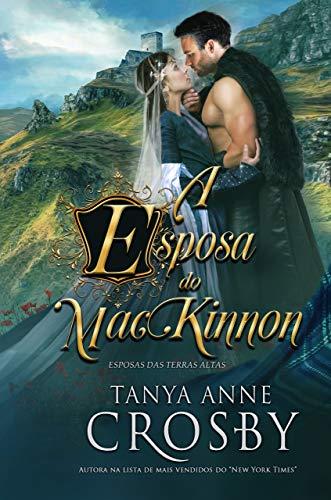 A Esposa do MacKinnon (Esposas das Terras Altas Livro 1)