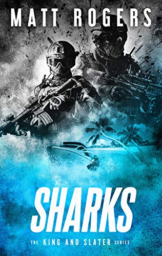 Sharks: A King & Slater Thriller (The King & Slater Series Book 6)