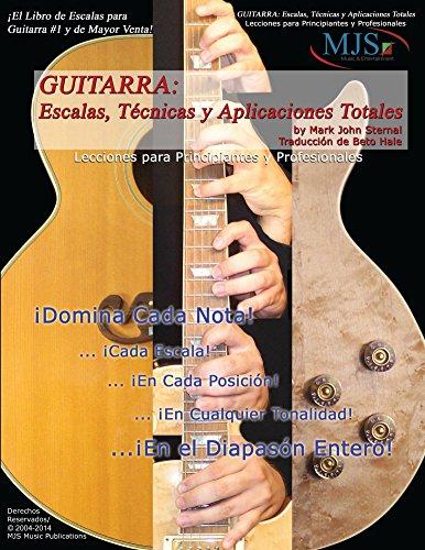 Guitarra: Escalas, Tecnicas Y Aplicaciones Totales: Lecciones para Principiantes y Profesionales (GUITAR: Total Scales Techniques and Applications) eBook: Sternal, Mark, Hale, Beto: Amazon.es: Tienda Kindle